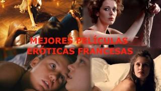 Las mejores películas eróticas francesas